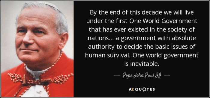 quote-by-the-end-of-this-decade-we-will-live-under-the-first-one-world-government-that-has-pope-john-paul-ii-67-96-97
